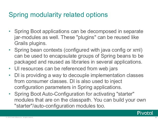 """Spring modularity related options  • Spring Boot applications can be decomposed in separate  jar-modules as well. These """"p..."""