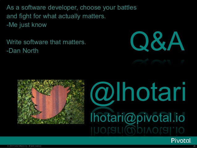 As a software developer, choose your battles  and fight for what actually matters.  -Me just know  Write software that mat...