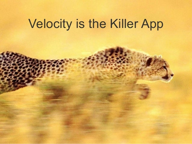 Velocity is the Killer App  Unless otherwise indicated, these slides are © 2013-2014 Pivotal Software, Inc. and  licensed ...