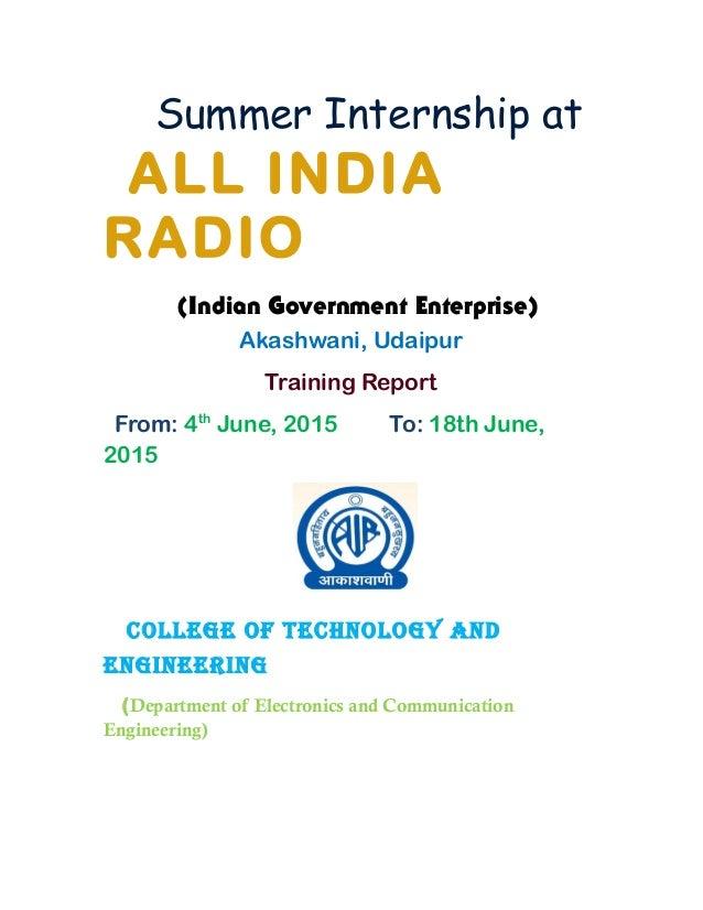 Summer Internship at ALL INDIA RADIO (Indian Government Enterprise) Akashwani, Udaipur Training Report From: 4th June, 201...