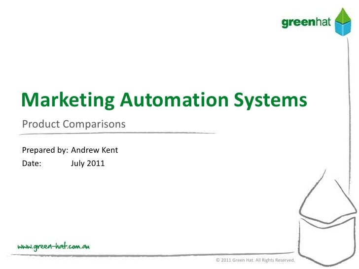 Prepared by:	Andrew Kent<br />Date:	July 2011<br />© 2011 Green Hat. All Rights Reserved.<br />Marketing Automation System...