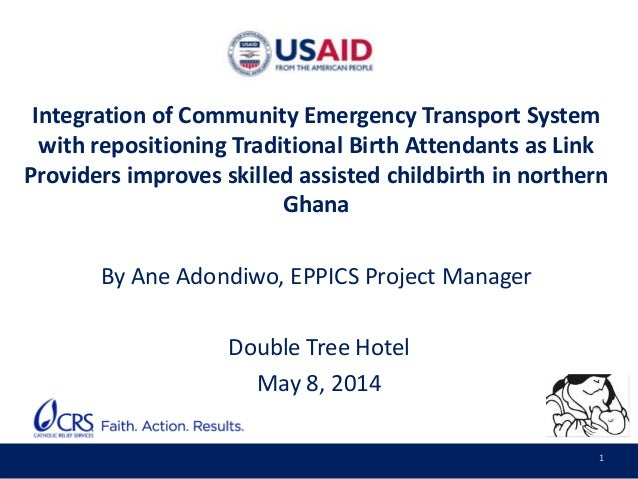 1 Integration of Community Emergency Transport System with repositioning Traditional Birth Attendants as Link Providers im...