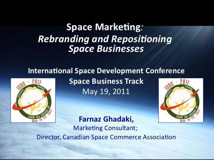 Space Marke*ng:        Rebranding and Reposi.oning                                                 Space B...