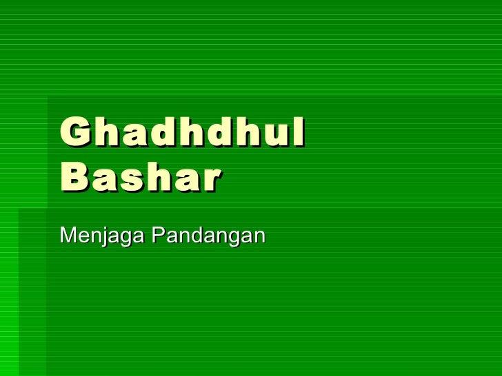 Ghadhdhul Bashar Menjaga Pandangan