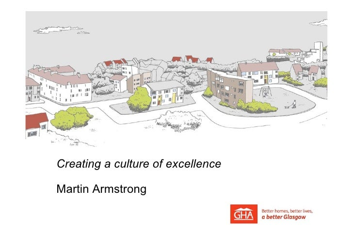 Creating a culture of excellenceMartin Armstrong