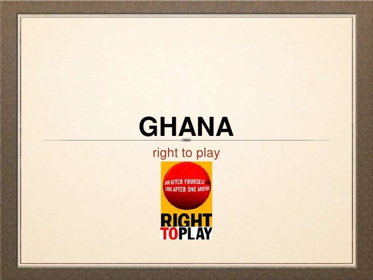 GHANA right to play