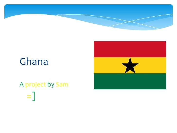 GhanaA project by Sam  =]
