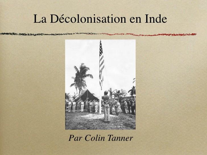 La Décolonisation en Inde           Par Colin Tanner