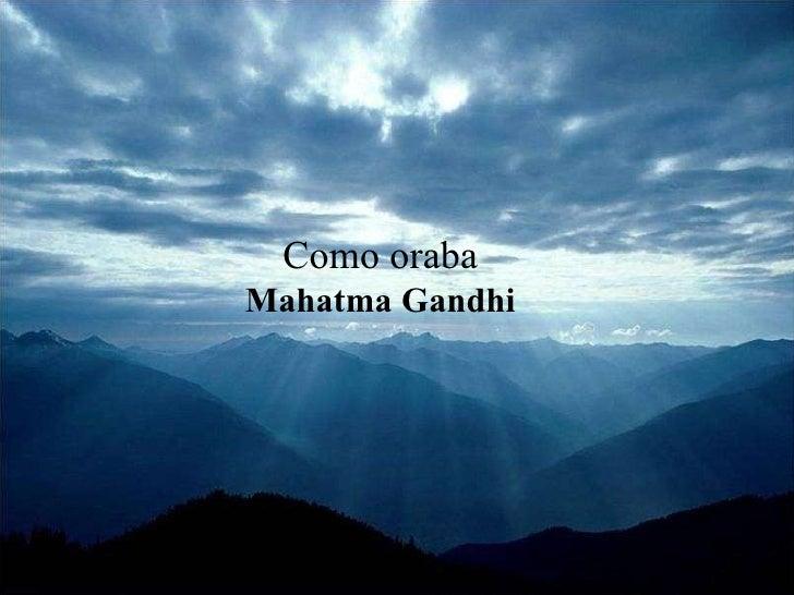 Como oraba Mahatma Gandhi
