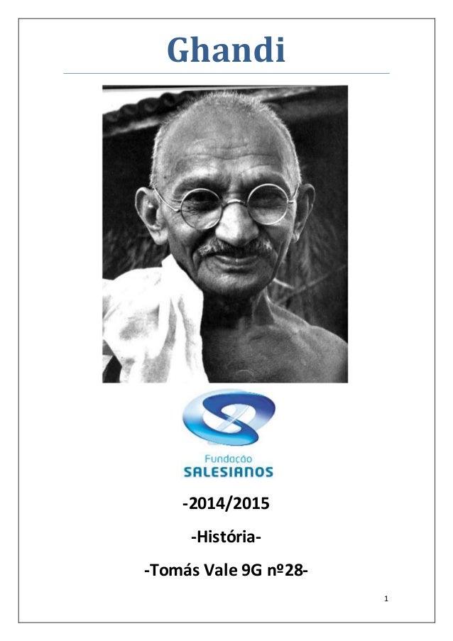 1 Ghandi -2014/2015 -História- -Tomás Vale 9G nº28-