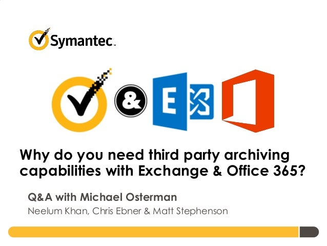 Q&A with Michael Osterman—Why do you need third party archiving capabilities with Exchange & Office 365?