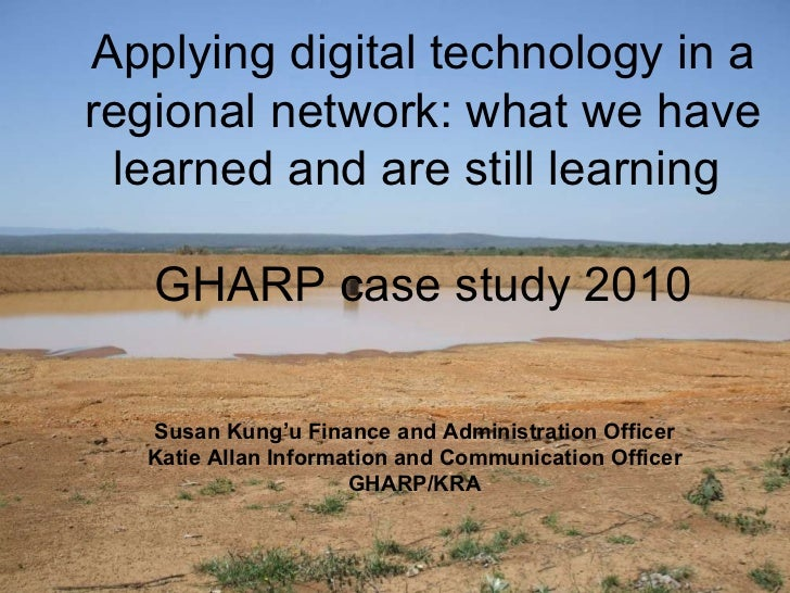 Susan Kung'u Finance and Administration Officer Katie Allan Information and Communication Officer GHARP/KRA Applying digit...