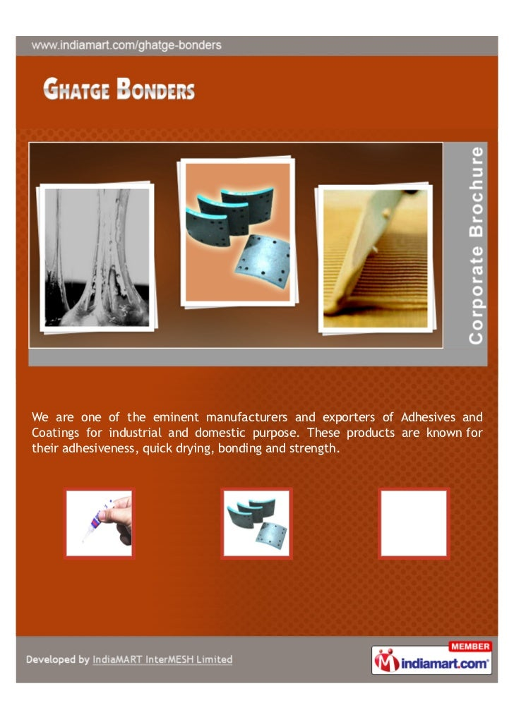 We are one of the eminent manufacturers and exporters of Adhesives andCoatings for industrial and domestic purpose. These ...