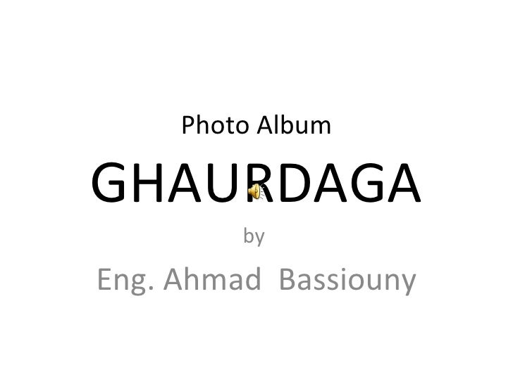 Photo Album G HAURDAGA by  Eng. Ahmad  Bassiouny