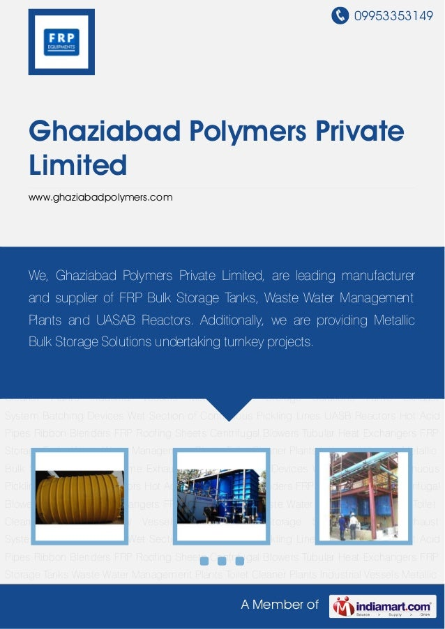 09953353149A Member ofGhaziabad Polymers PrivateLimitedwww.ghaziabadpolymers.comFRP Storage Tanks Waste Water Management P...
