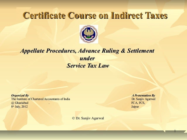 Certificate Course on Indirect Taxes       Appellate Procedures, Advance Ruling & Settlement                             u...