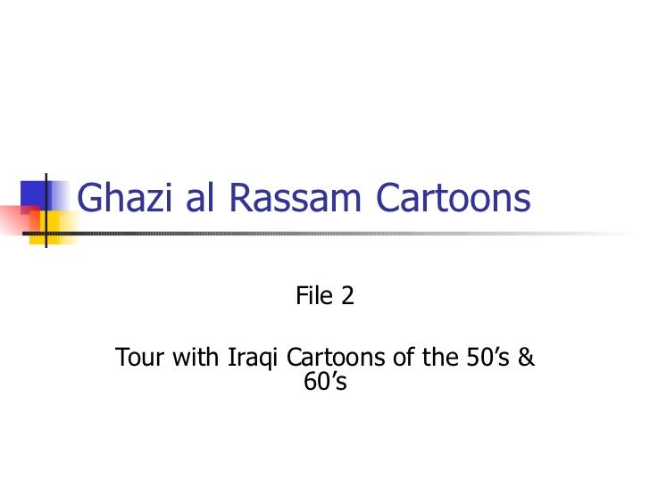 Ghazi al Rassam Cartoons File 2 Tour with Iraqi Cartoons of the 50's & 60's