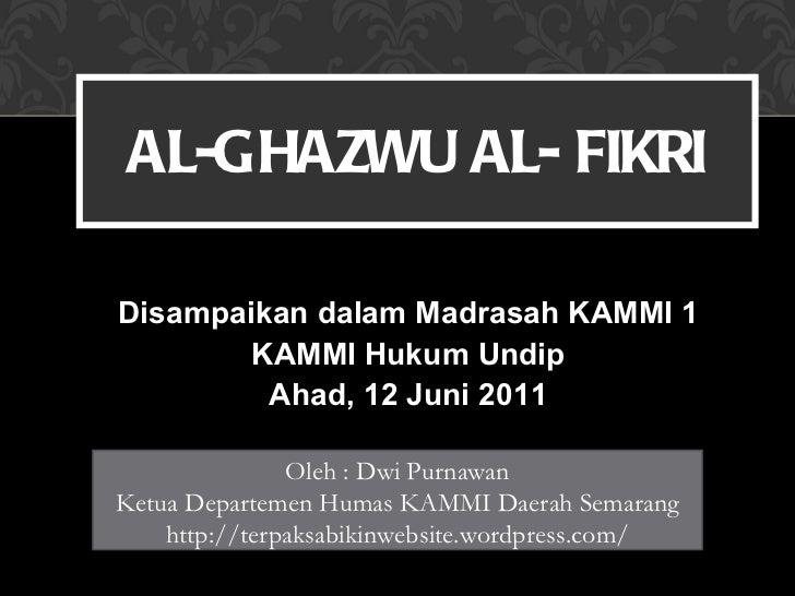 <ul><li>Disampaikan dalam Madrasah KAMMI 1 </li></ul><ul><li>KAMMI Hukum Undip </li></ul><ul><li>Ahad, 12 Juni 2011 </li><...
