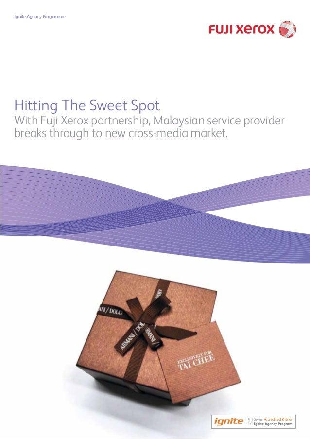 Ignite Agency ProgrammeHitting The Sweet SpotWith Fuji Xerox partnership, Malaysian service providerbreaks through to new ...