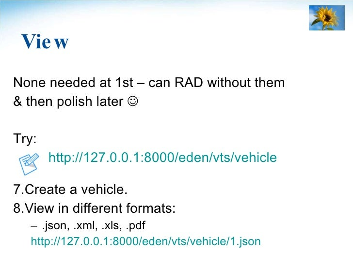 View <ul><li>None needed at 1st – can RAD without them </li></ul><ul><li>& then polish later   </li></ul><ul><li>Try: </l...