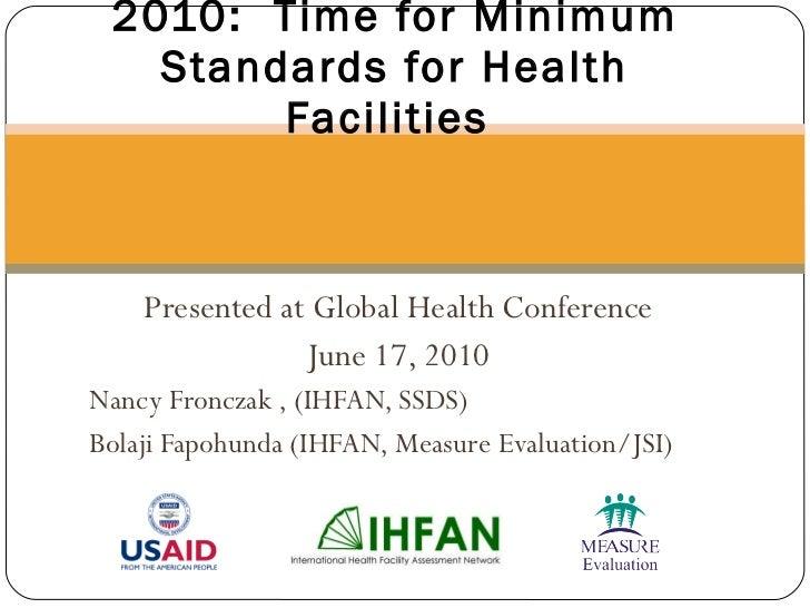 Presented at Global Health Conference June 17, 2010 Nancy Fronczak , (IHFAN, SSDS) Bolaji Fapohunda (IHFAN, Measure Evalua...