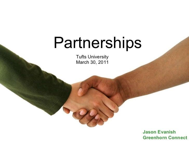 Partnerships Tufts University March 30, 2011 Jason Evanish Greenhorn Connect