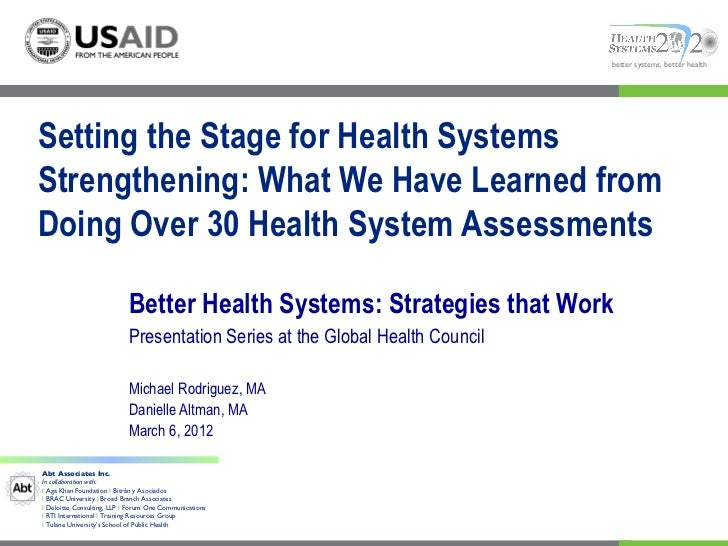 better systems, better healthSetting the Stage for Health SystemsStrengthening: What We Have Learned fromDoing Over 30 Hea...