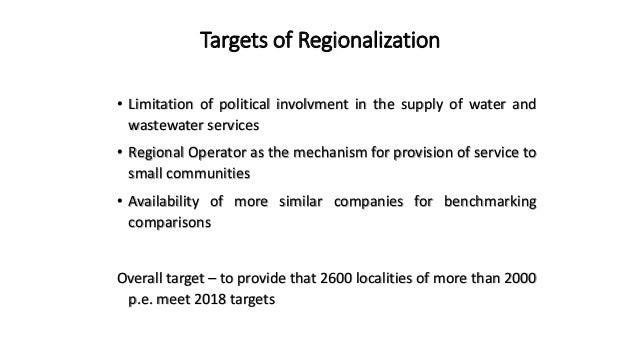 Advantages of regionalization • Improved technical capacity • Improved financial capacity • Improved lending capability • ...