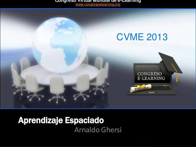 CVME 2013 #CVME #congresoelearning Aprendizaje Espaciado Arnaldo Ghersi Congreso Virtual Mundial de e-Learning www.congres...