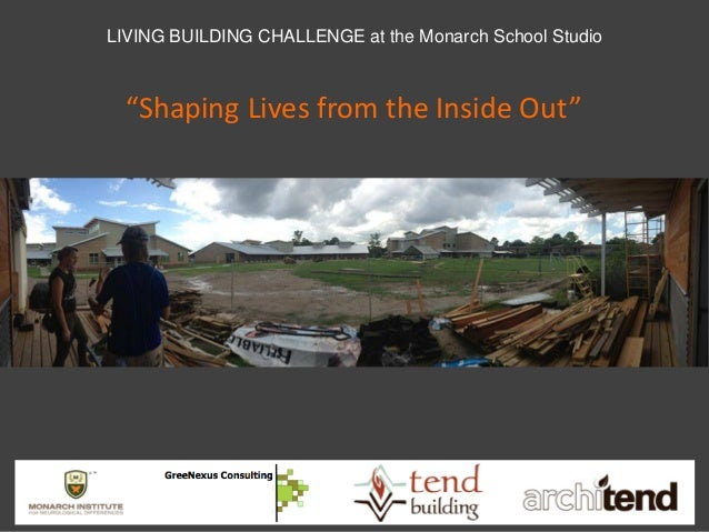 """LIVING BUILDING CHALLENGE at the Monarch School Studio  """"Shaping Lives from the Inside Out"""""""