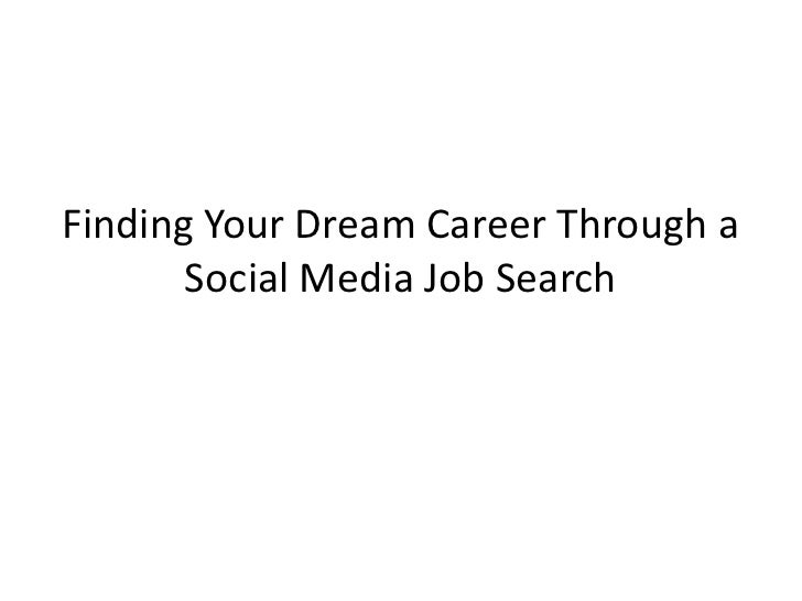 Finding Your Dream Career Through a       Social Media Job Search