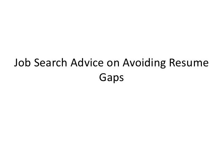Job Search Advice On Avoiding Resume Gaps
