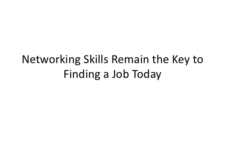 Networking Skills Remain the Key to       Finding a Job Today