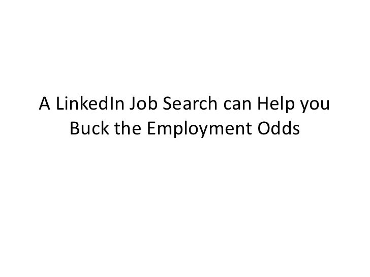 A LinkedIn Job Search can Help you    Buck the Employment Odds