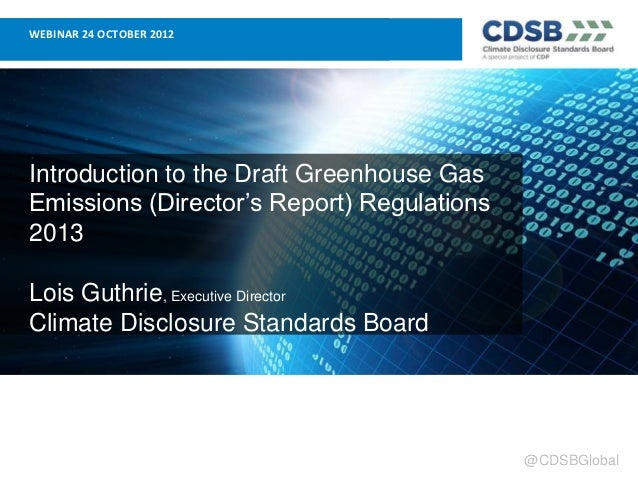 WEBINAR 24 OCTOBER 2012Introduction to the Draft Greenhouse GasEmissions (Director's Report) Regulations2013Lois Guthrie, ...