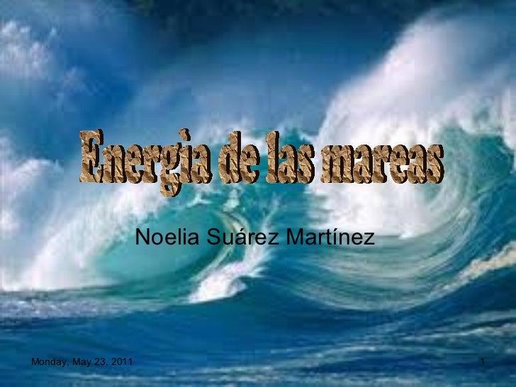 Noelia Suárez Martínez  Energìa de las mareas
