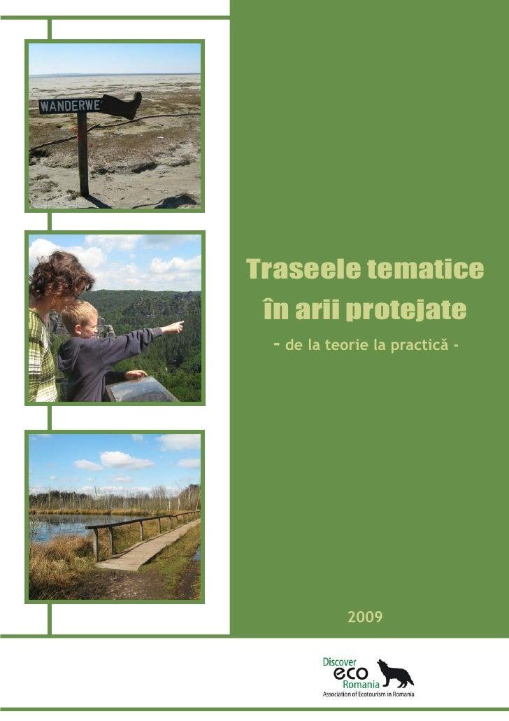 Traseele tematice  în arii protejate  - de la teorie la practică -                 2009