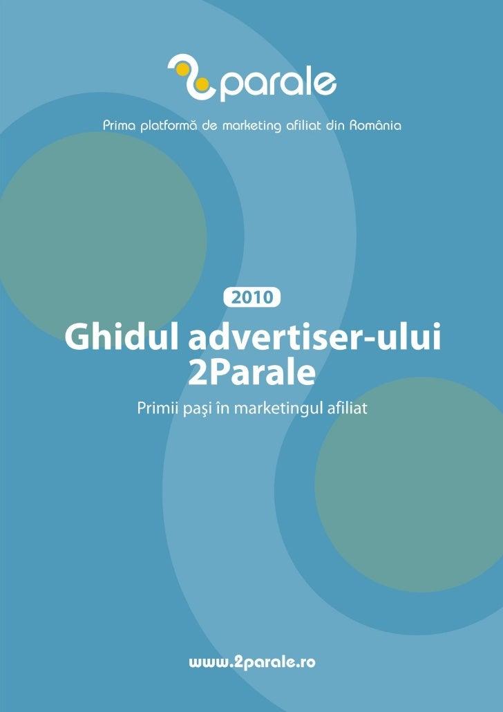 De ce 2Parale  2Parale este prima platforma de marketing afiliat din Romania.         Indeplinim visul dintotdeauna din pu...