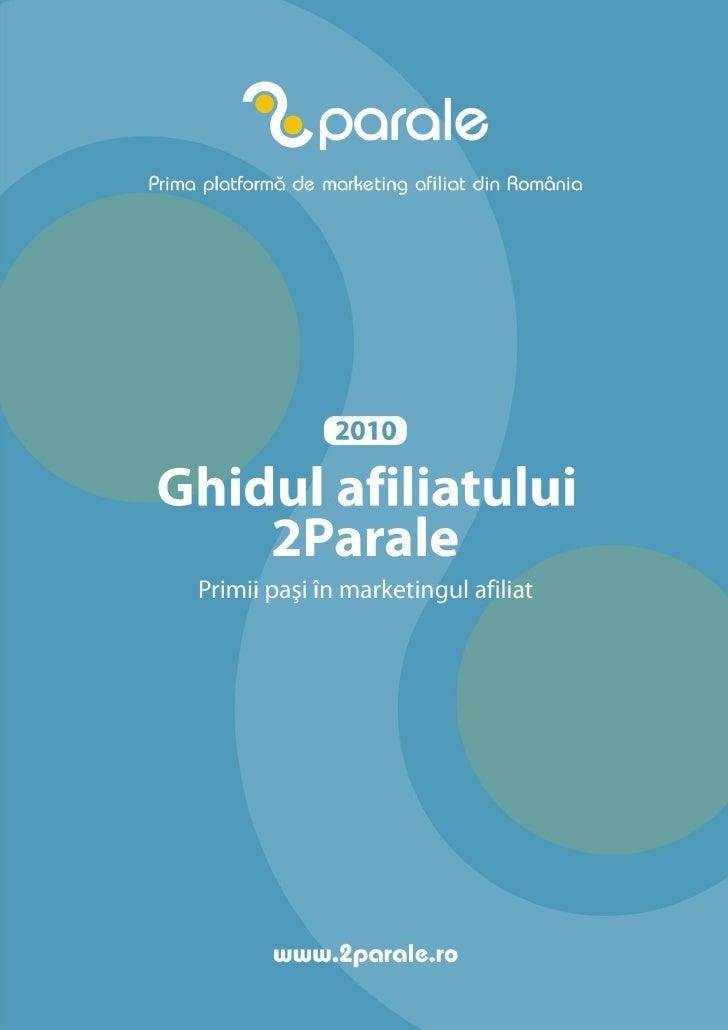 De ce 2Parale  2Parale este prima platforma de marketing afiliat din Romania.        Oferim o solutie rapida de monetizare...