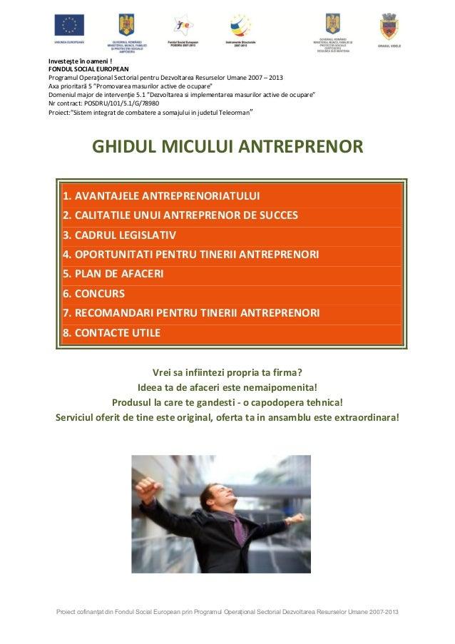 Investeşte în oameni ! FONDUL SOCIAL EUROPEAN Programul Operaţional Sectorial pentru Dezvoltarea Resurselor Umane 2007 – 2...