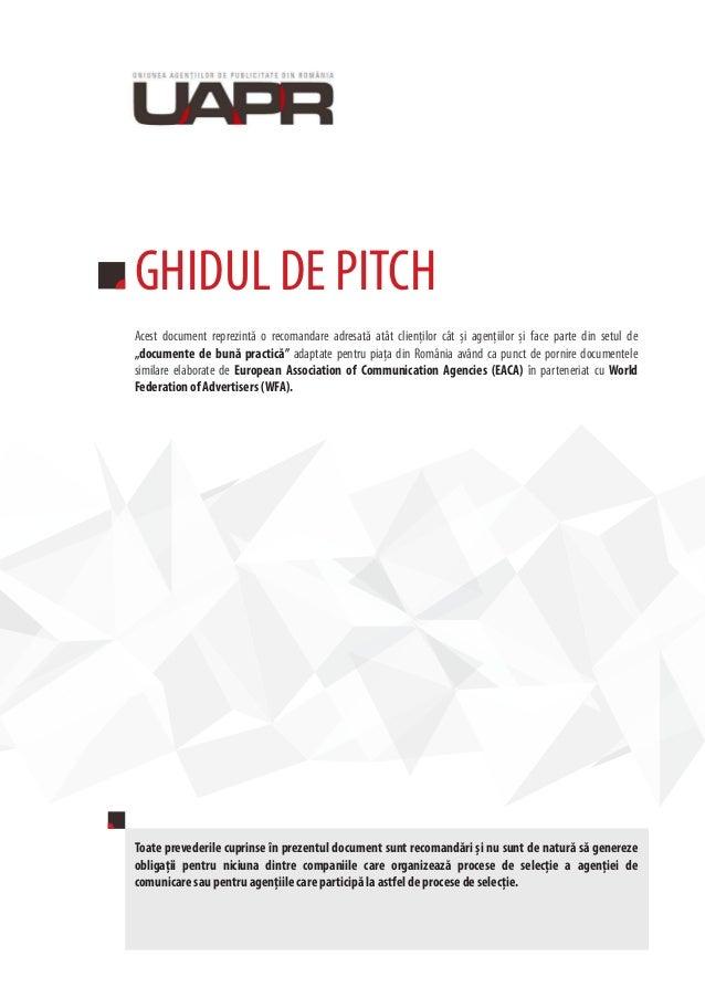 GHIDUL DE PITCH Acest document reprezintă o recomandare adresată atât clienţilor cât și agenţiilor și face parte din setul...