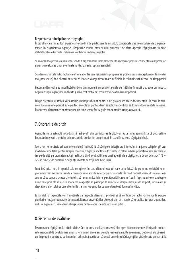 Respectarea principiilor de copyright În cazul în care nu au fost agreate alte condiţii de participare la un pitch, concep...