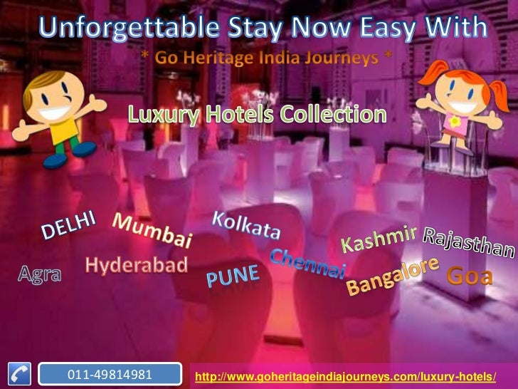 011-49814981   http://www.goheritageindiajourneys.com/luxury-hotels/