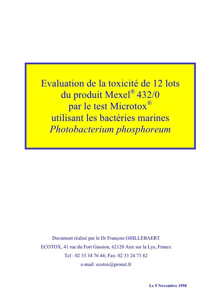 Evaluation de la toxicité de 12 lots      du produit Mexel® 432/0        par le test Microtox®   utilisant les bactéries m...