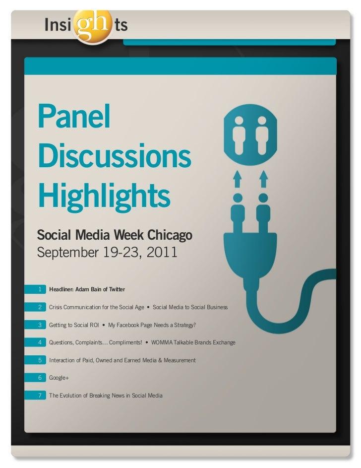 PanelDiscussionsHighlightsSocial Media Week ChicagoSeptember 19-23, 20111   Headliner: Adam Bain of Twitter2   Crisis Comm...