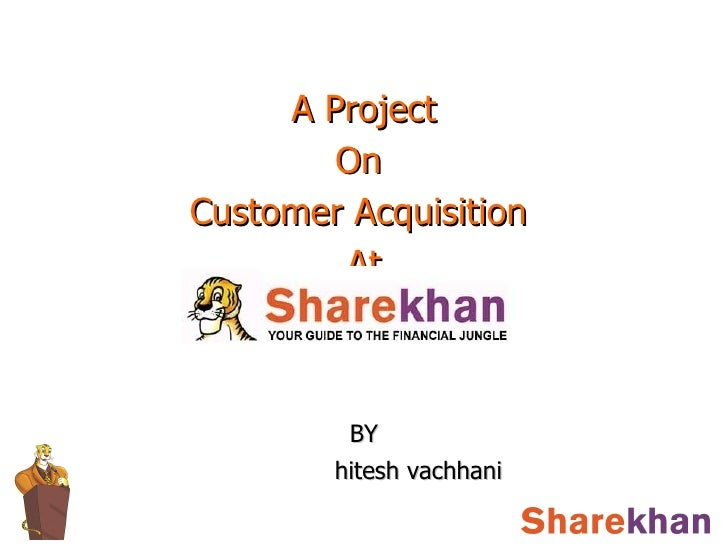 A Project  On  Customer Acquisition  At BY hitesh vachhani