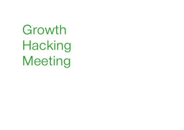 Growth Hacking Meeting !