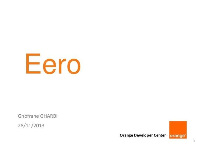 Eero Ghofrane GHARBI 28/11/2013 Orange Developer Center 1
