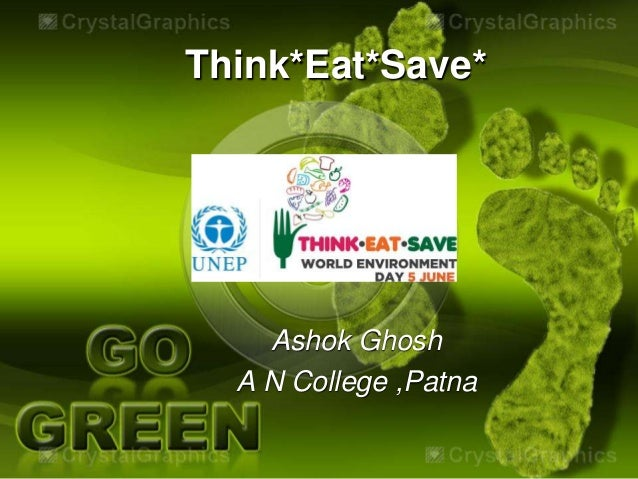 Think*Eat*Save*Ashok GhoshA N College ,Patna