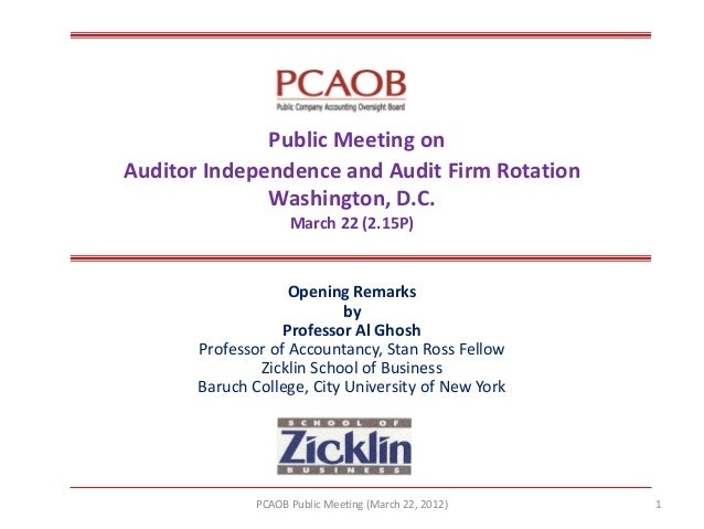 Public Meeting on Auditor Independence and Audit Firm Rotation Washington, D.C. March 22 (2.15P)  Opening Remarks  by  Pro...